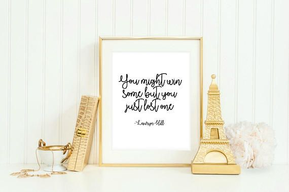 You might win some but you just lost one Lauryn Hill Inspirational Motivational Quote Art Print Printable Black Typography Gallery Wall  You might win some but you just lost one - Lauryn Hill 8x10 inch instant printable  Note: This listing is for a digital file. Once your purchase