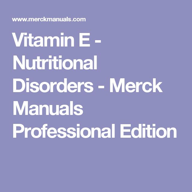 Vitamin E - Nutritional Disorders - Merck Manuals Professional Edition