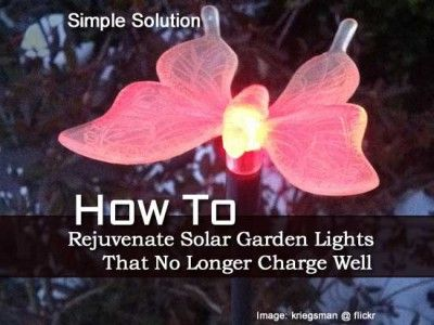 How To Rejuvenate Solar Garden Lights That No Longer Charge Well