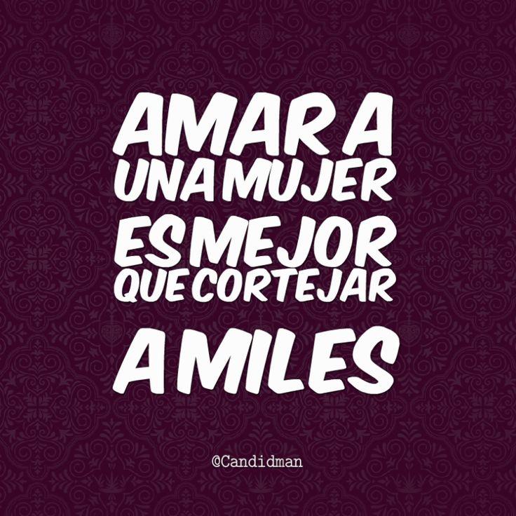 Amar a una mujer es mejor que cortejar a miles.  @Candidman     #Frases Amor Candidman Mujer @candidman