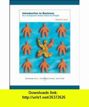 Introduction to Business (9780071252997) Gareth R Jones , ISBN-10: 0071252991  , ISBN-13: 978-0071252997 ,  , tutorials , pdf , ebook , torrent , downloads , rapidshare , filesonic , hotfile , megaupload , fileserve