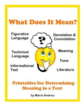 This pack of 5 printables will help students to analyze the meaning of figurative language, denotation, connotation, and technical language in literature and informational texts. Printables are aligned to the common core standards for grades 5-10. (Also something I will use for a refresher but also a guide for 9th graders to analyze reading and writing)