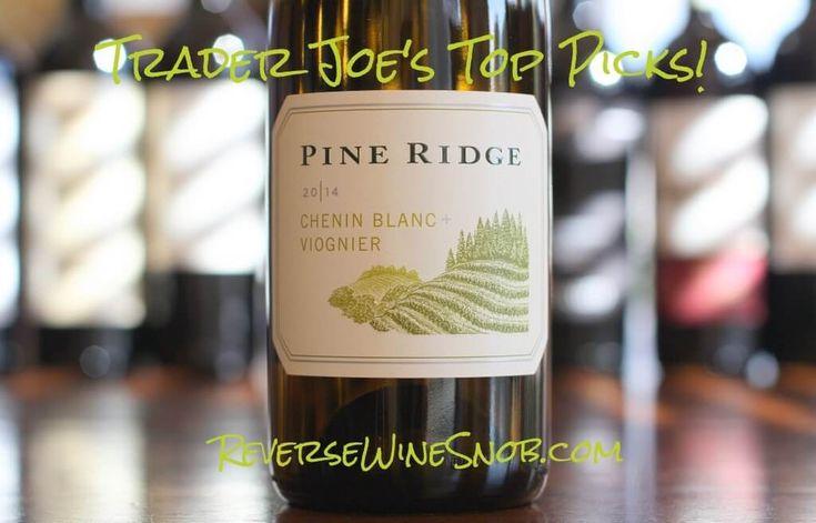 Pine Ridge Chenin Blanc Viognier - A True Trader Joe's Top Pick