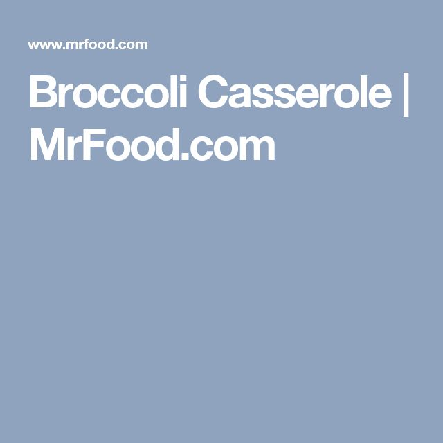 Broccoli Casserole | MrFood.com