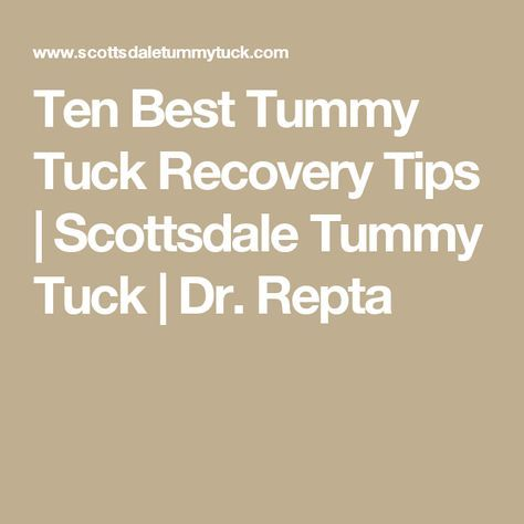 Ten Best Tummy Tuck Recovery Tips | Scottsdale Tummy Tuck | Dr. Repta