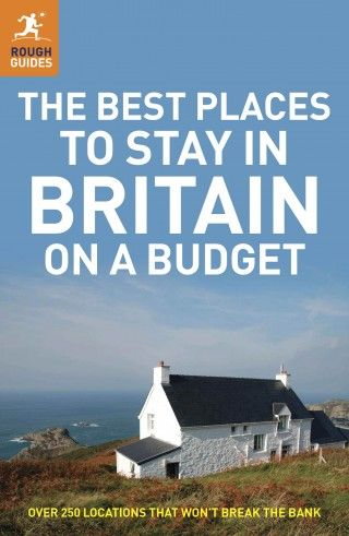 The Best Places to Stay in Britain on a Budget eBook | Rough Guides £10.99
