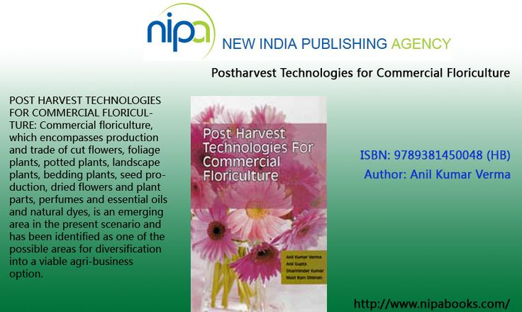 POST HARVEST TECHNOLOGIES FOR COMMERCIAL FLORICULTURE: Commercial floriculture, which encompasses production and trade of cut flowers, foliage plants, potted plants, landscape plants, bedding plants, seed production