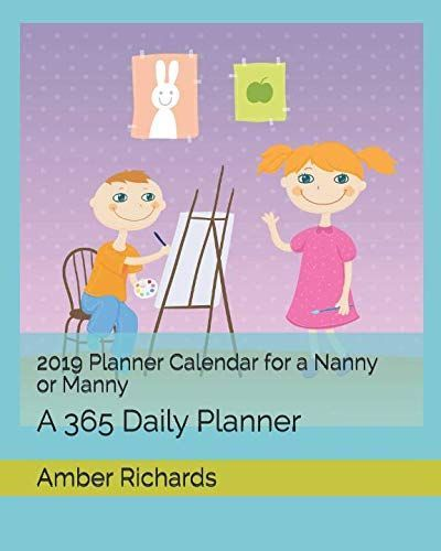 Book - #2019 #Planner #Calendar for a #Nanny or #Manny A #365