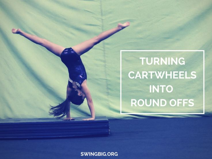 Turning cartwheels into round offs