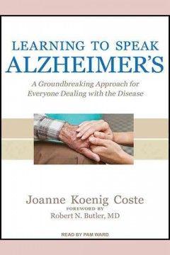 Learning to speak alzheimer's [CD-Unabridged] / Joanne Koenig Coste #KentonLibrary