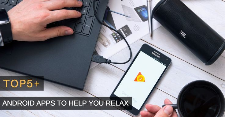 Top 5+ Android And iOS Apps to Help You Relax
