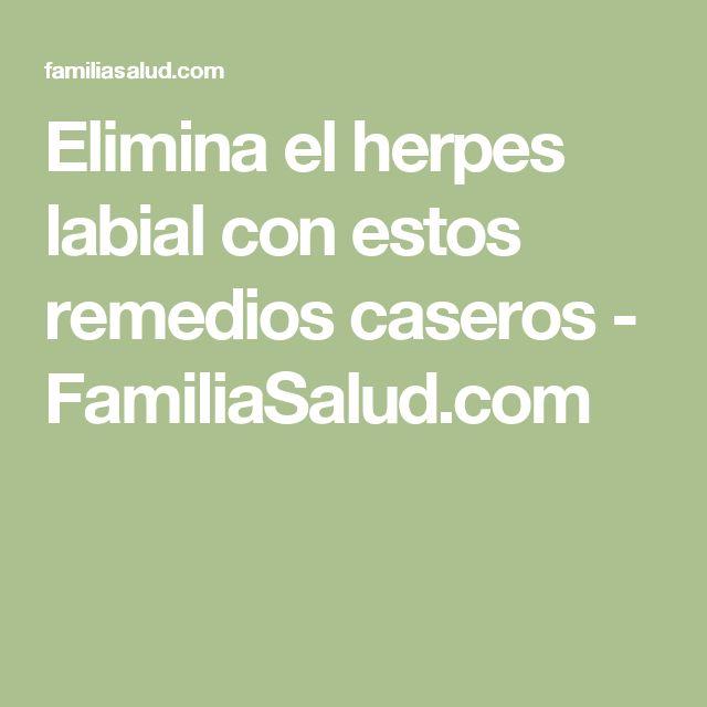 Elimina el herpes labial con estos remedios caseros - FamiliaSalud.com
