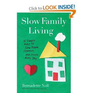 Slow Family Living: 75 Simple Ways to Slow Down, Connect, and Create More Joy via Hands Free Mama