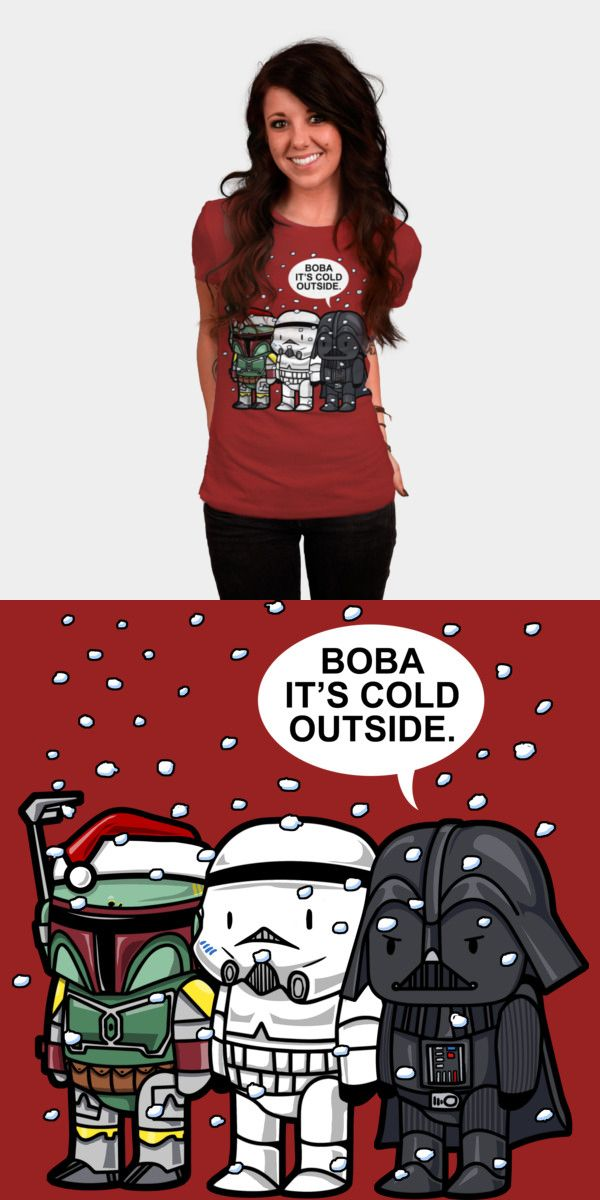 Funny Official Star Wars Christmas T Shirt | Boba, it's cold outside. A cute tee for the holidays, featuring Boba Fett, Darth Vader and a Stormtrooper. | Visit http://shirtminion.com/2015/11/official-star-wars-christmas-t-shirt/