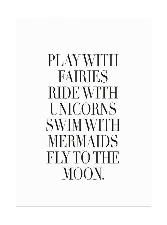 Play With Fairies Ride Wih Unicorns Typography By Honeymoonhotel