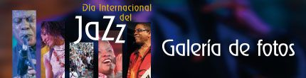 Día Internacional del Jazz 2014 | Organización de las Naciones Unidas para la Educación, la Ciencia y la Cultura