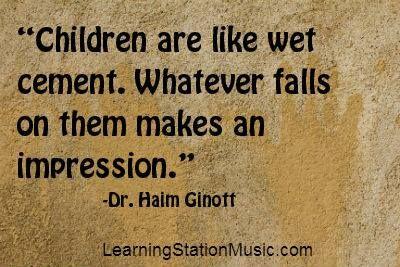 """""""Children are like wet cement.  Whatever falls on them makes an impression."""" ~Dr. Haim Ginott~ (via Hopkins Hoppin Blog; https://www.facebook.com/hopkinshoppinblog)"""