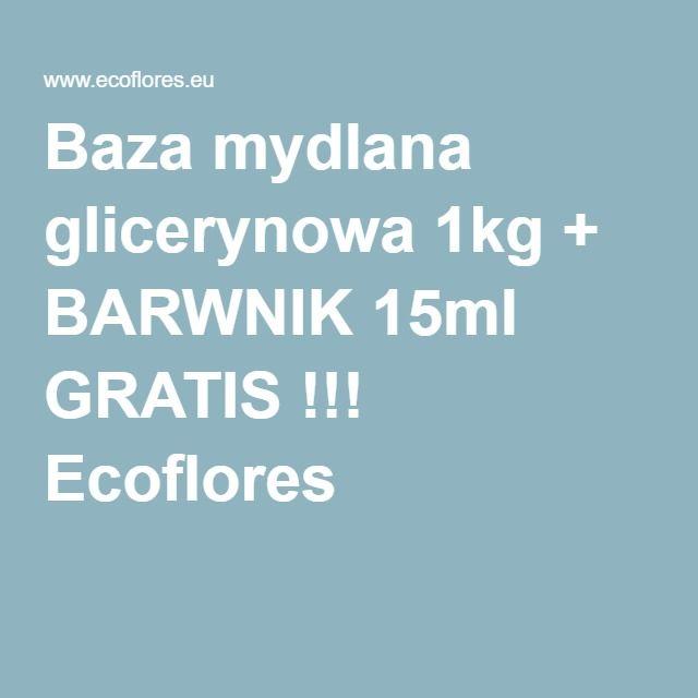 Baza mydlana glicerynowa 1kg + BARWNIK 15ml GRATIS !!! Ecoflores