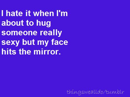 bahahah: Angel, Mirror, Laughing, Awesome Quotes, Funny, Humor, Scavenger Hunt'S, True Stories, Boyfriends