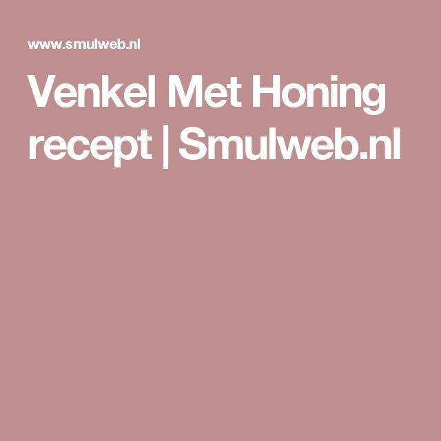 Venkel Met Honing recept | Smulweb.nl