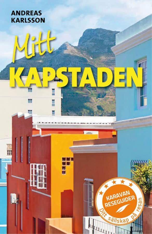 """Reseguiden """"Mitt Kapstaden"""" är skriven av Andreas Karlsson,"""