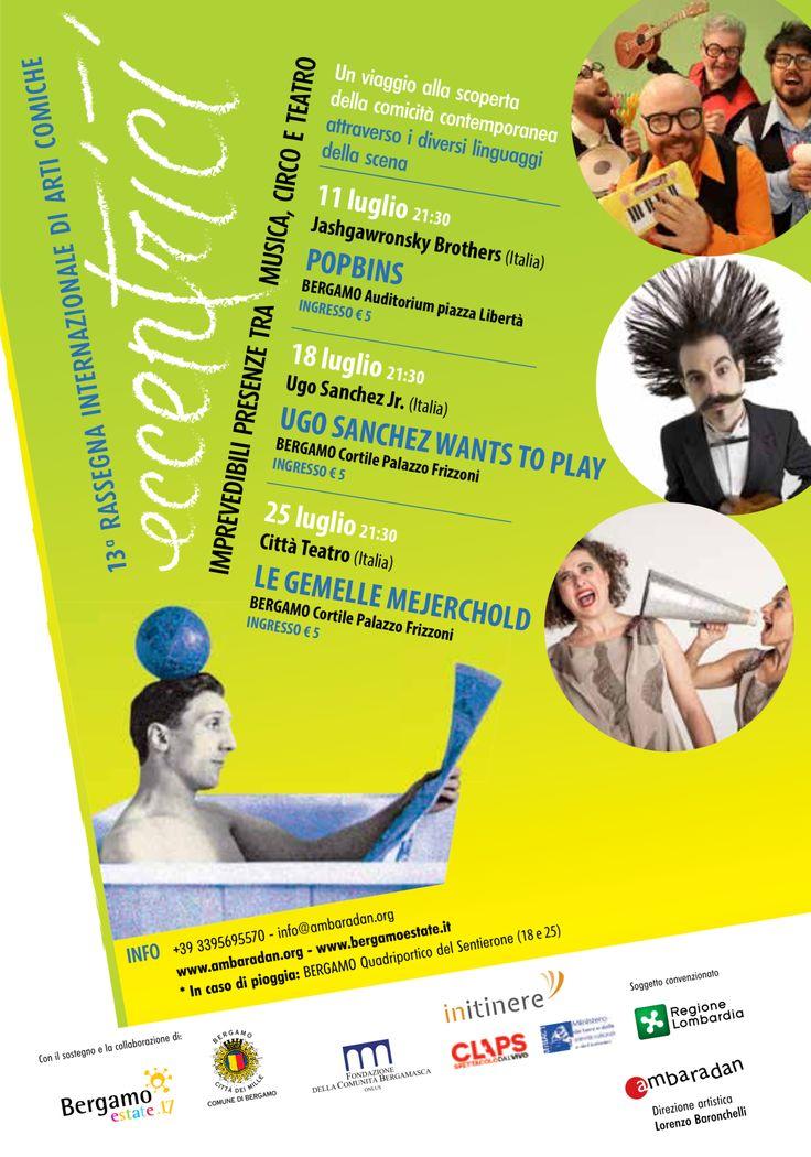 Ritornano gli EccentriciaBergamo! Dall'11 al 25 lugliotre appuntamenti con la loro consueta carica eversiva di comicità e imprevedibilità!!!  XIII RassegnaInternazionale di Arti Com…