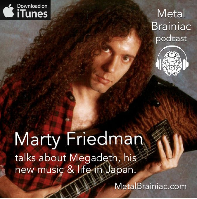 Exclusive interview with former Megadeth guitarist Marty Friedman: http://metalbrainiac.com/2015/07/30/episode-12-marty-friedman-interview-with-ex-megadeth-guitarist/