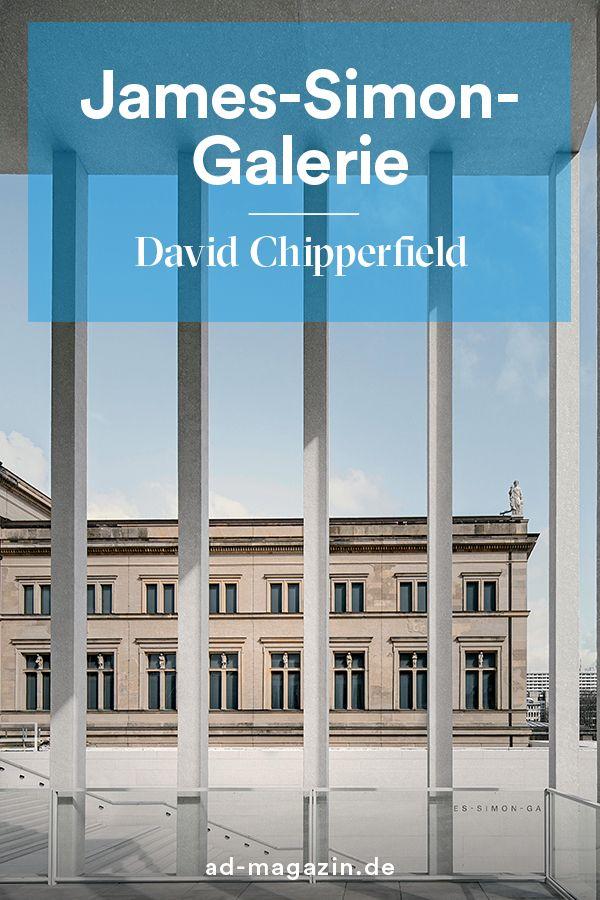Neue James Simon Galerie Von David Chipperfield Ist Fertig Architektur Museum Insel Neubau