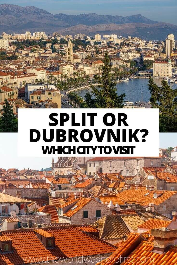 Split Or Dubrovnik Which Croatian City To Visit Dubrovnik Balkans Travel Visit Croatia