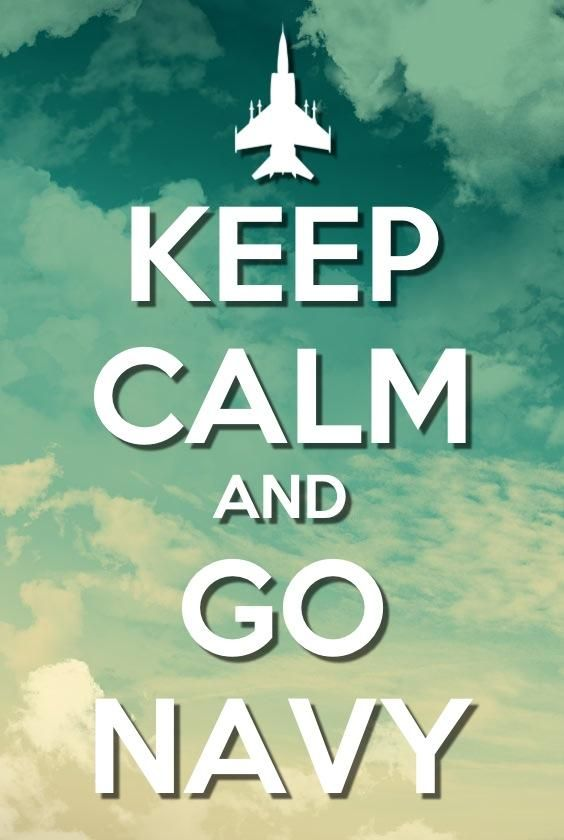 Keep Calm And Go Navy!