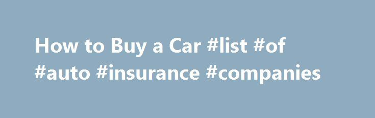 How to Buy a Car #list #of #auto #insurance #companies http://autos.nef2.com/how-to-buy-a-car-list-of-auto-insurance-companies/  #buy car # Description UNLOCK THE LOWEST PRICE ON YOUR NEXT CAR. HERE'S THE KEY! You can pay top dollar for your next car-or save at least $500 or upwards of $4000 on the same year, make, and model with this eye-opening guide. Former car salesman James R. Ross arms you with invaluable insider information for purchasing a new or used car, truck, motorcycle, SUV, or…