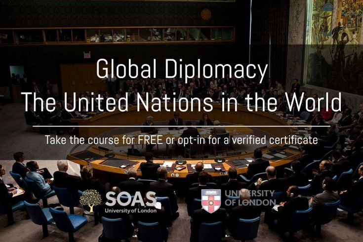The renowned University of London and the world famous SOAS University of London are offering a free Massive Open Online Course titled Global Diplomacy: The United Nations in the World. This 7 weeks introductory course, which is taught by Dr. Dan Plesch from the Centre for International Studies and Diplomacy (CISD), is held entirely in English.
