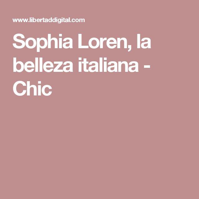 Sophia Loren, la belleza italiana - Chic