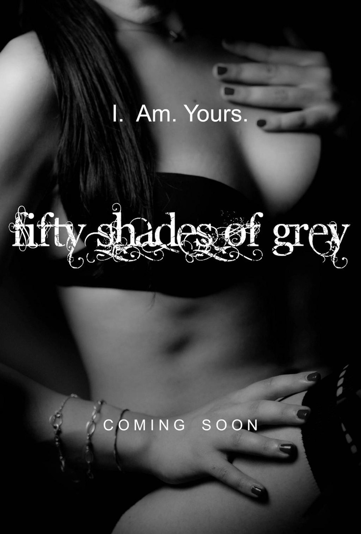 9 best grey images on pinterest 50 shades fifty shades of grey fifty shades of grey anastasia steele teaser poster i am yours fandeluxe Gallery