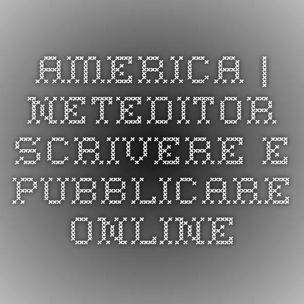 AMERICA | Neteditor - Scrivere e Pubblicare Online