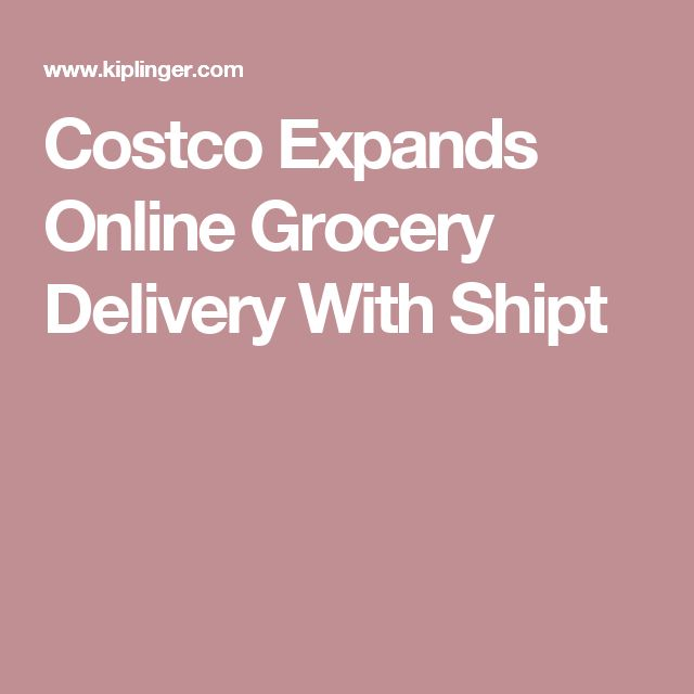 Costco Expands Online Grocery Delivery With Shipt