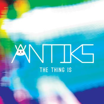The Thing Is, by ANTIKS - follow the image to listen to the album.