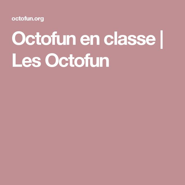 Octofun en classe | Les Octofun