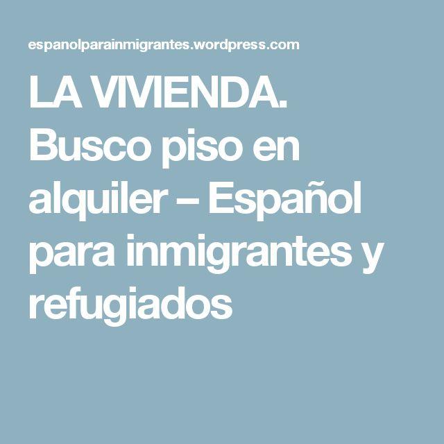 LA VIVIENDA. Busco piso en alquiler – Español para inmigrantes y refugiados