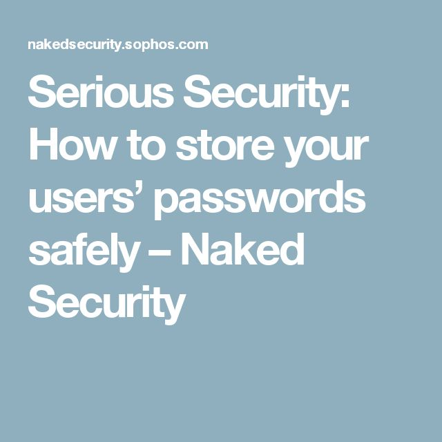 Serious Security: How to store your users' passwords safely – Naked Security