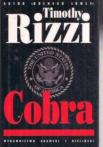 Timothy Joseph Rizzi: Cobra http://lubimyczytac.pl/ksiazka/104840/cobra