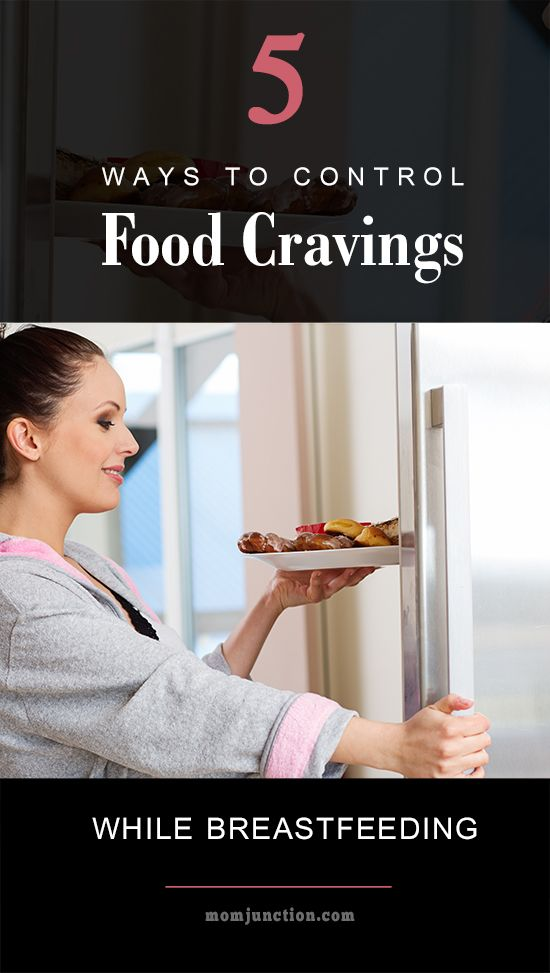 5 Ways To Control Food Cravings While Breastfeeding: Here are some reasons for food cravings while #Breastfeeding and how to handle them with ease.