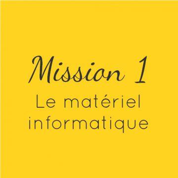 Mission 1 – Le matériel informatique