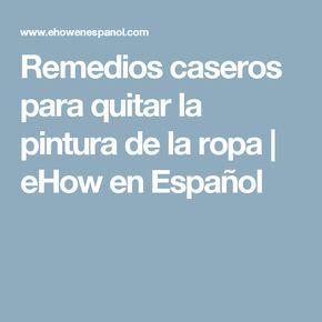 Remedios caseros para quitar la pintura de la ropa | eHow en Español