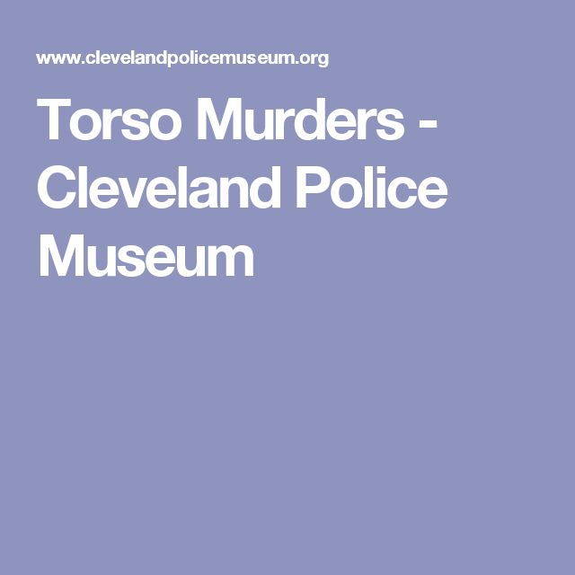 Torso Murders - Cleveland Police Museum