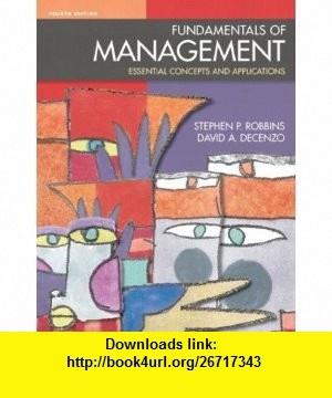Fundamentals of Management, Fourth Edition (9780131019645) Stephen P. Robbins, David DeCenzo , ISBN-10: 0131019643  , ISBN-13: 978-0131019645 ,  , tutorials , pdf , ebook , torrent , downloads , rapidshare , filesonic , hotfile , megaupload , fileserve