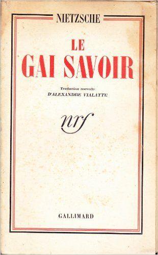Amazon.fr - Nietzsche. Le Gai savoir : . Traduction nouvelle d'Alexandre Vialatte - Friedrich Nietzsche, Alexandre Vialatte - Livres