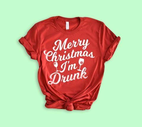 Merry Christmas Im Drunk Shirt In 2018 Holiday Pinterest