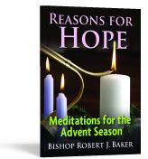 download a free ebook-- Reasons for Hope: Meditations for the Advent Season  by Bishop Robert J. Baker (He is our Bishop)
