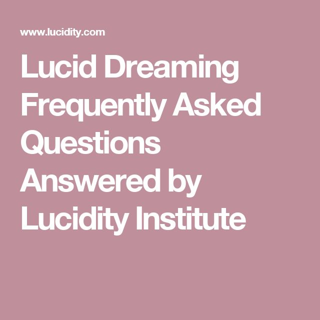 Lucid Dreaming Frequently Asked Questions Answered by Lucidity Institute